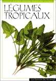 Hutton, Wendy: Legumes tropicaux (Guides nature Periplus) (French Edition)