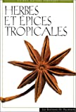 Hutton, Wendy: Herbes et epices tropicales (Guides nature Periplus) (French Edition)