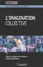 L'imagination collective : Créer et piloter…