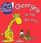 Georges se fait des amis by Zuza Vrbova