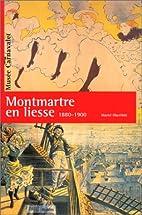 Montmartre en liesse: 1880-1900 by Mariel…