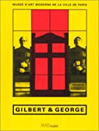Gilbert & George [Texte imprimé] :…