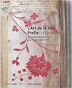 L'art de la soie Prelle, 1752-2002 : des…
