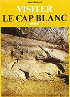 Cap Blanc (le) (Visiter) by Alain Roussot