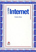 La Bible Internet by Frédéric Mora
