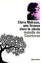 Clara Malraux : Une femme dans le…