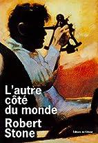 L'autre Cote Du Monde by Robert Stone