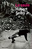 Selby, Hubert: Le saule (French Edition)