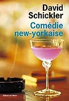 comedie new-yorkaise by David Schickler