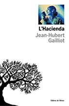 L'Hacienda by Jean-Hubert Gailliot