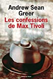 Andrew-Sean Greer: Les confessions de Max Tivoli (French Edition)