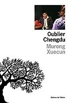 oublier chengdu by Murong Xuecun