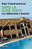 Rajiv Chandrasekaran: Dans la Zone verte (French Edition)