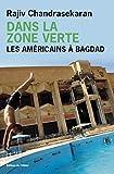 Rajiv Chandrasekaran: Dans la Zone verte (French Edition)