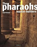 Stierlin, Henri: The Pharaohs Master-Builders