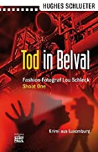 Tod in Belval by Hughes Schlueter