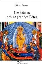 Les icônes des 12 grandes fêtes by Michel…