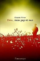 Dieu, mon psy et moi by Claude Piron
