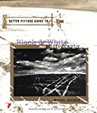 Busselle, Michael: Better Picture Guide to Black & White Photography: Better Picture Guide Series