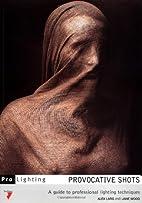 Provocative Shots by Alex Larg