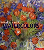 Hosegood, Betsy: Watercolors: Inspiration to Paint
