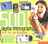 Weston, Chris: 500 Digital Photography Hints, Tips, and Techniques: The Easy, All-in-One Guide to those Inside Secrets for Better Digital Photography