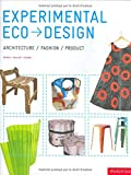 Brower, Cara: Experimental Eco-Design : Architecture/Fashion/Product