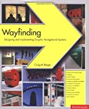 Berger, Craig: Wayfinding : Designing and Implementing Graphic Navigational Systems