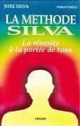 Silva, José: La méthode Silva: La réussite à portée de tous (French Edition)