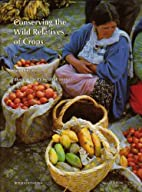 Conserving the wild relatives of crops by…