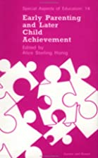 Early Parenting and Later Child Achievement…