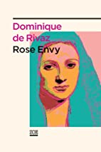 Rose Envy by Dominique de Rivaz