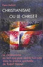 Christianisme ou le Christ ? : le…