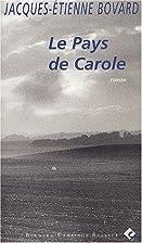 Le Pays de Carole by Jacques-Etienne Bovard