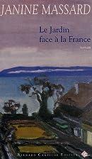 Le jardin face à la France : roman by…