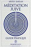 Aryeh Kaplan: meditation juive
