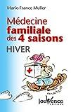 Muller, Marie-France: Médecine familiale des quatre saisons: Hiver (French Edition)