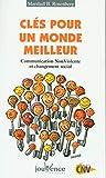 Marshall B. Rosenberg: Clés pour un monde meilleur (French Edition)
