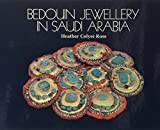 Ross, Heather Colyer: Bedouin Jewellery in Saudi Arabia