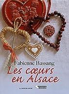 Les coeurs en Alsace by Fabienne Bassang