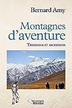 Montagnes d'aventure: Trekkings et…