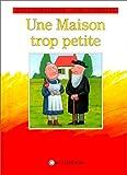 Donaldson, Julia: Une maison trop petite (French Edition)
