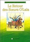 Byars, Betsy: Le retour des soeurs O'Lala (French Edition)