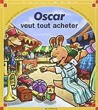 Oscar veut tout acheter (French Edition) by…