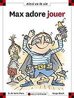 Max adore jouer (49) - Dominique de Saint-Mars
