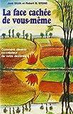 Silva, José: La face cachée de vous-même: Méthode Silva (French Edition)