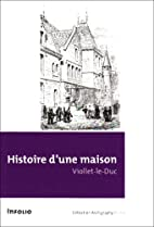 Histoire d'une maison by Viollet-le-Duc