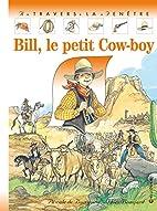 Bill, le petit cow-boy by Pascale de…