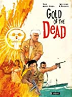 Gold of the dead by Fred Weytens