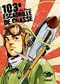Acheter 103ème Escadrille de chasse volume 1 sur Amazon